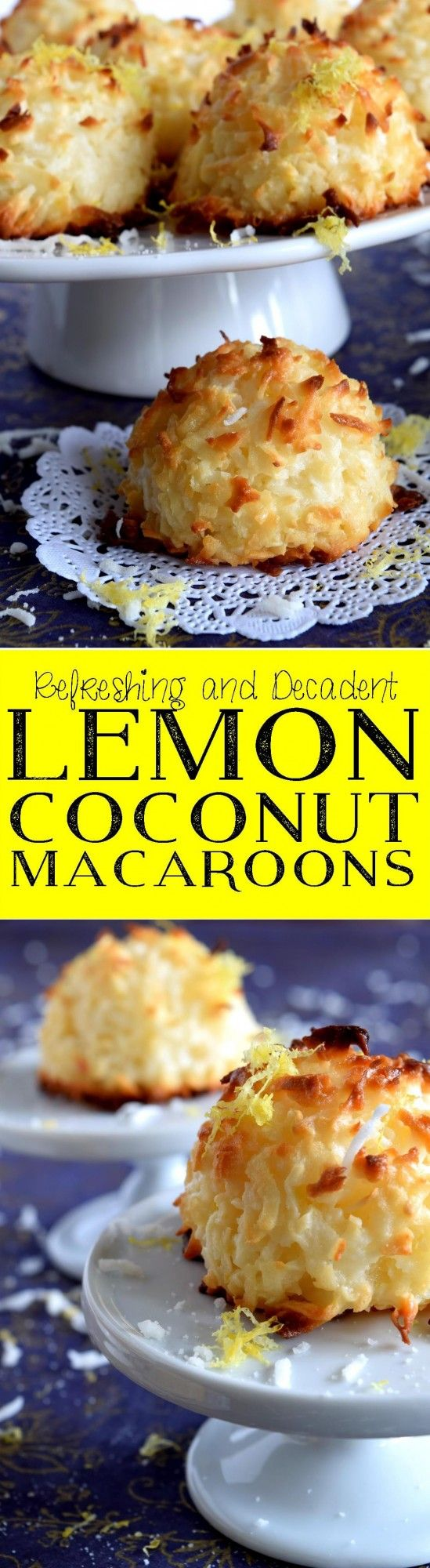 Lemon Coconut Macaroons - The popular Coconut Macaroon just got a whole lot better – with lemon!  Fresh lemon juice and zest gives this classic dessert a brand new taste and vibe; a perfect afternoon pick-me-up!