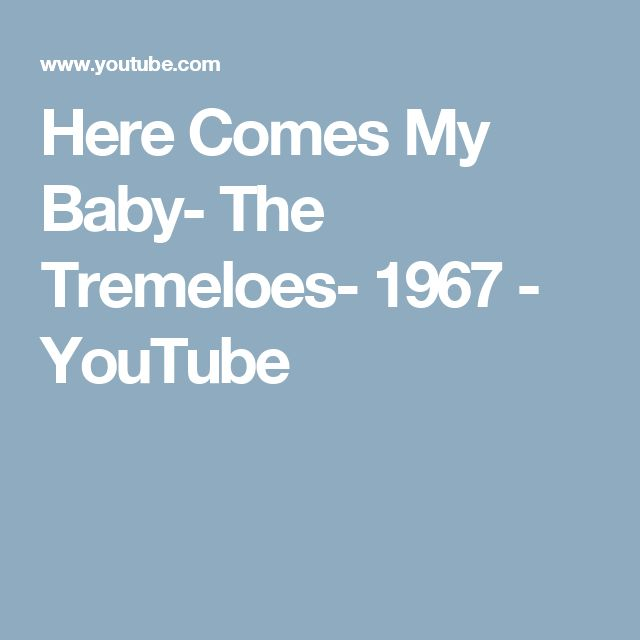 Here Comes My Baby- The Tremeloes- 1967 - YouTube