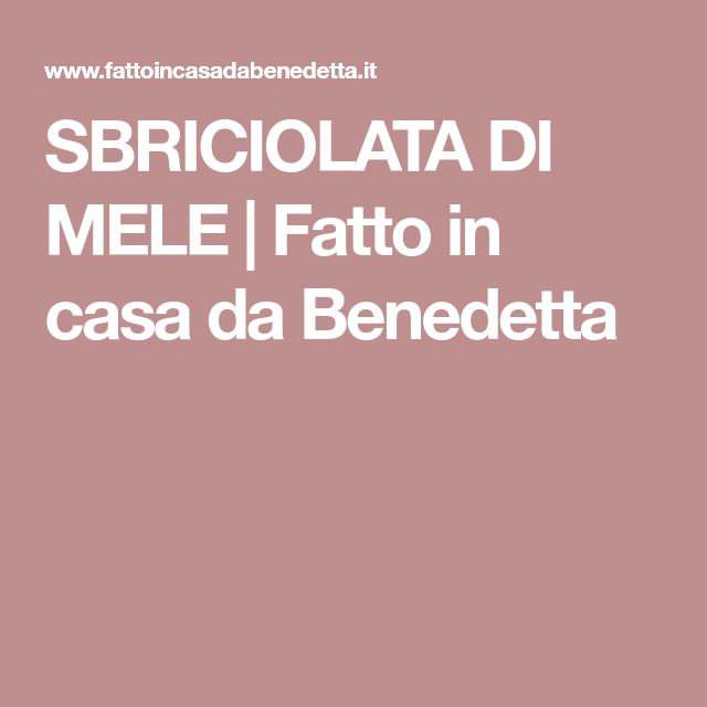 SBRICIOLATA DI MELE | Fatto in casa da Benedetta