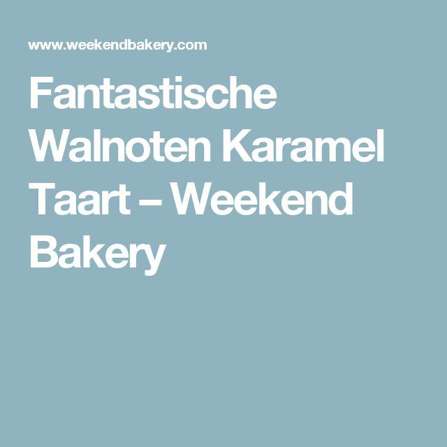 Fantastische Walnoten Karamel Taart – Weekend Bakery