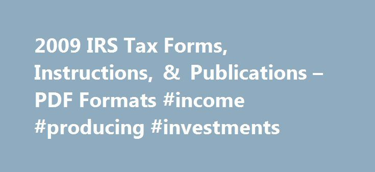"2009 IRS Tax Forms, Instructions, & Publications – PDF Formats #income #producing #investments http://incom.remmont.com/2009-irs-tax-forms-instructions-publications-pdf-formats-income-producing-investments/  #federal income tax forms 2009 # 2009 IRS Forms, Instructions, /* 728×90, создано 05.02.11 */ google_ad_slot = ""6127977750""; google_ad_width = 670; google_ad_height = 90; //–>"