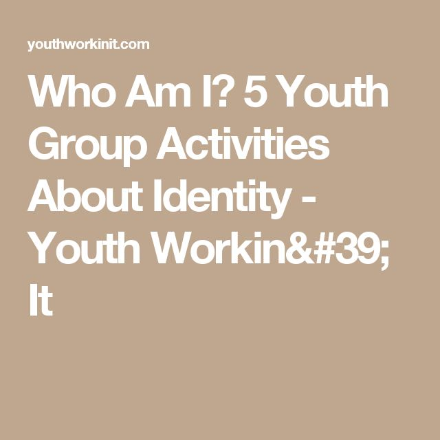 Who Am I? 5 Youth Group Activities About Identity - Youth Workin' It