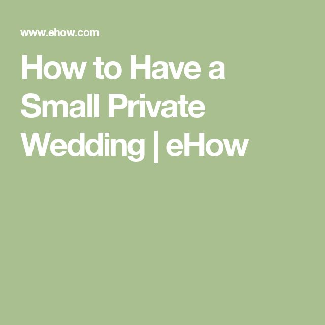 How to Have a Small Private Wedding | eHow