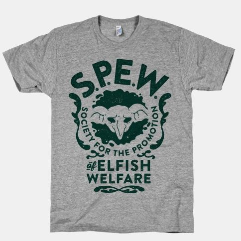 Society for the Promotion of Elfish Welfare (S.P.E.W.)   HUMAN   Harry Potter