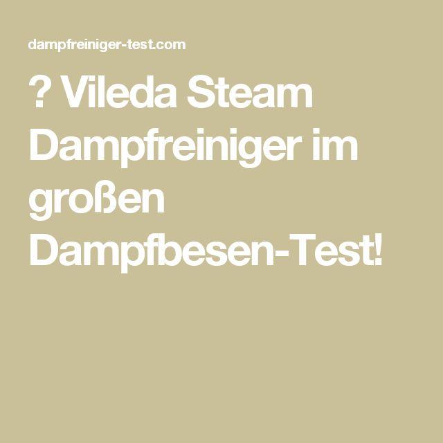 ⯈ Vileda Steam Dampfreiniger im großen Dampfbesen-Test!