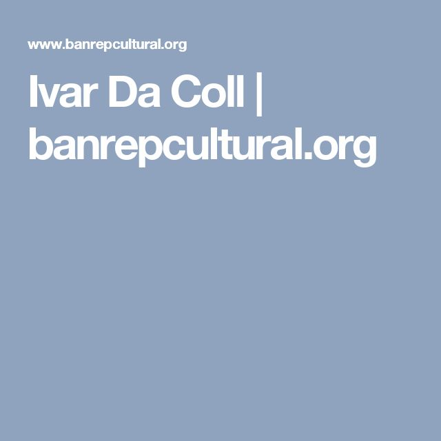 Ivar Da Coll | banrepcultural.org