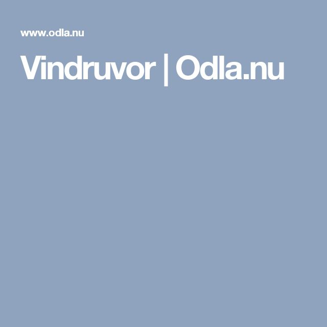 Vindruvor | Odla.nu