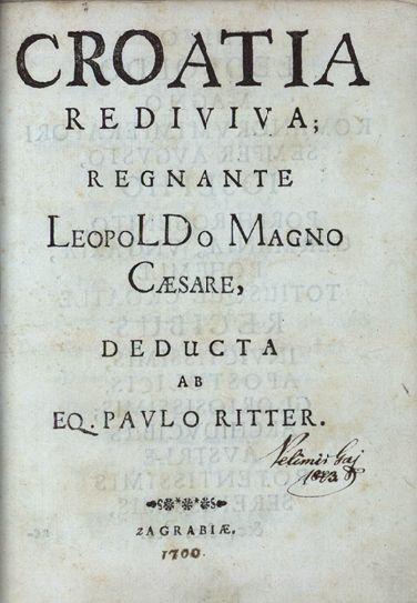 Polihistor i književnik Pavao Ritter Vitezović (1652.–1713.), bio je članom povjerenstva za razgraničenje s Turskom i Mletačkom Republikom kao stručni suradnik austrijskomu carskomu povjereniku Marsigliju. Djelo Croatia rediviva (Oživjela Hrvatska) predstavlja zanimljiv spoj povijesnih činjenica i povijesnih maštarija.