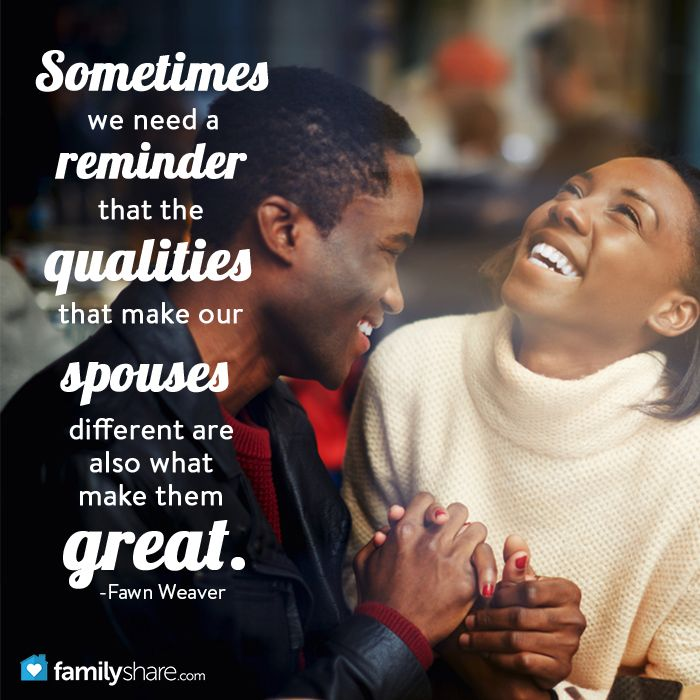 """""""Sometimes we need a reminder that the qualities that make our spouses different are also what make them great."""" -Fawn Weaver"""