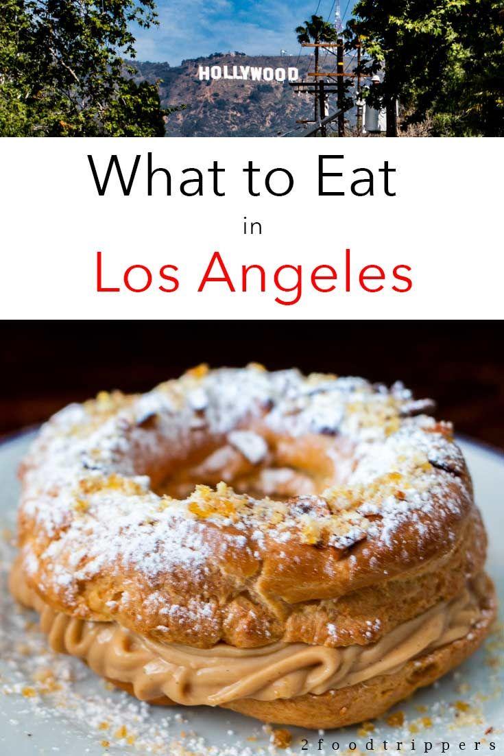 5 Essential Los Angeles Food Experiences Foodie Travel Travel Food Culinary Travel