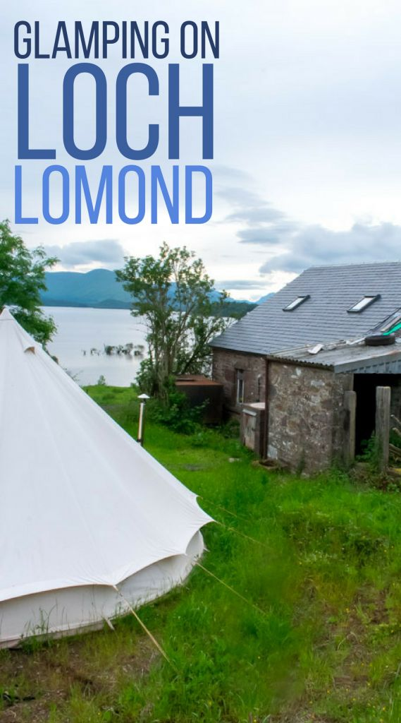 Glamping on Loch Lomond | Glamping at Portnellan Farm | Loch Lomond, Scotland