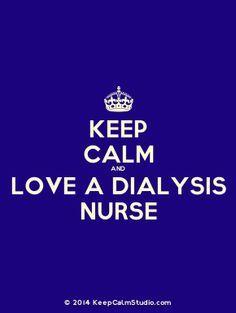 'Keep Calm and Love A Dialysis Nurse' made on Keep Calm Studio: Create your own custom 'Keep Calm and Love A Dialysis Nurse' posters » Keep Calm Studio