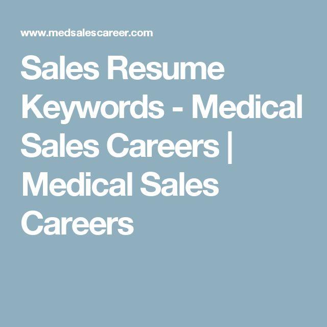 Sales Resume Keywords - Medical Sales Careers Medical Sales - medical sales resumes