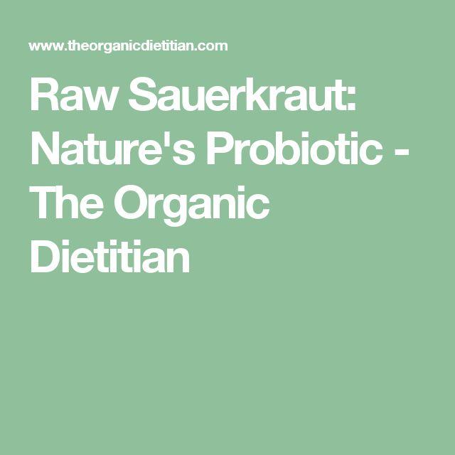 Raw Sauerkraut: Nature's Probiotic - The Organic Dietitian