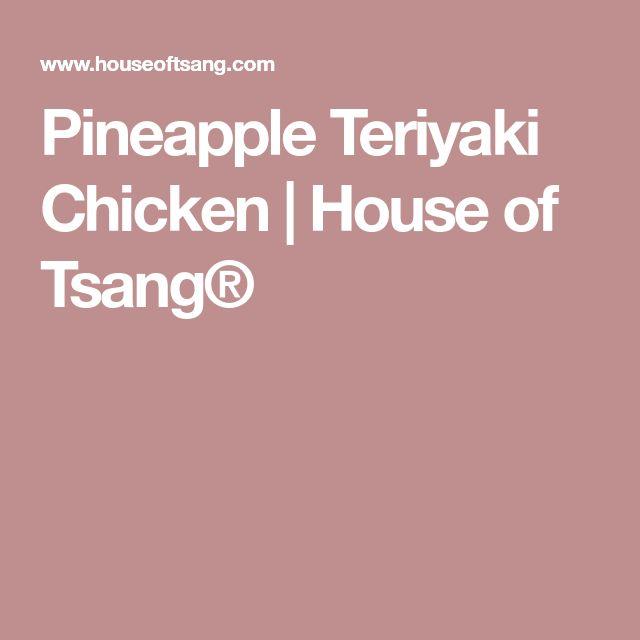 Pineapple Teriyaki Chicken   House of Tsang®