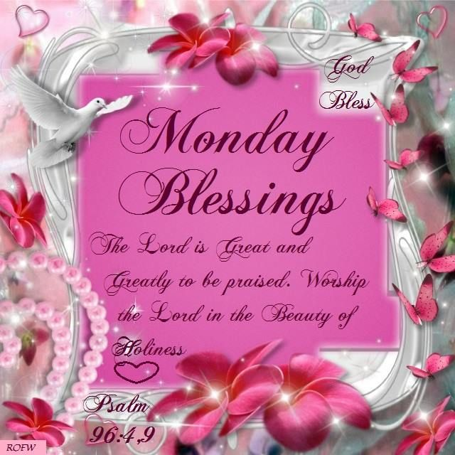 Monday Blessings, Psalm 96: 4-9