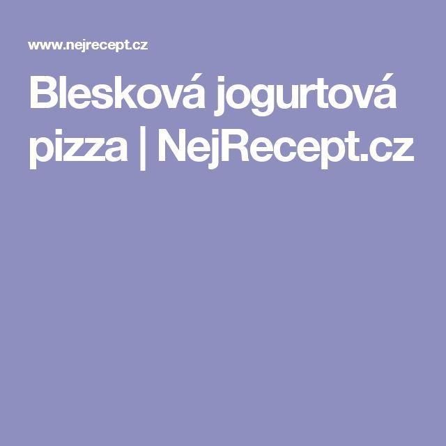 Blesková jogurtová pizza   NejRecept.cz