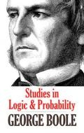 Studies in Logic and Probability : Dover Books on Mathematics Ser. - George Boole