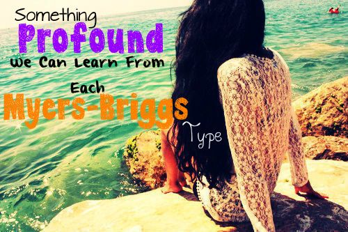 Good read! :D // Something We Can Learn From Each Myers-Briggs Type // INTJ // INTP // INFJ // INFP