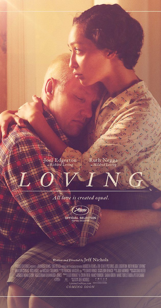 Loving; Directed by Jeff Nichols.  With Joel Edgerton, Michael Shannon, Ruth Negga, Marton Csokas. Richard and Mildred Loving, an interracial couple, are sentenced to prison in Virginia in 1958 for getting married.
