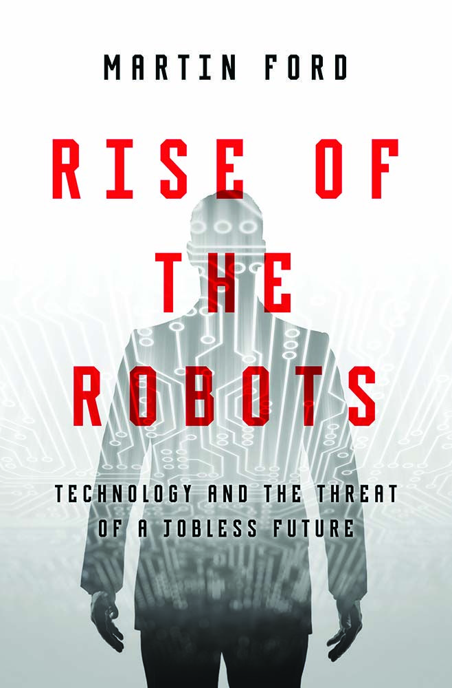 Rise of the Machines: The Future has Lots of Robots, Few Jobs for Humans | Rise of the Robots | From WIRED.com
