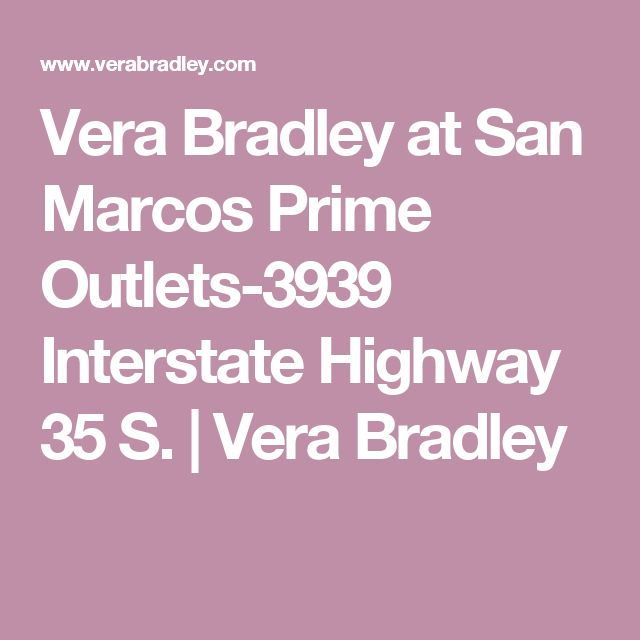 Vera Bradley at San Marcos Prime Outlets-3939 Interstate Highway 35 S. | Vera Bradley