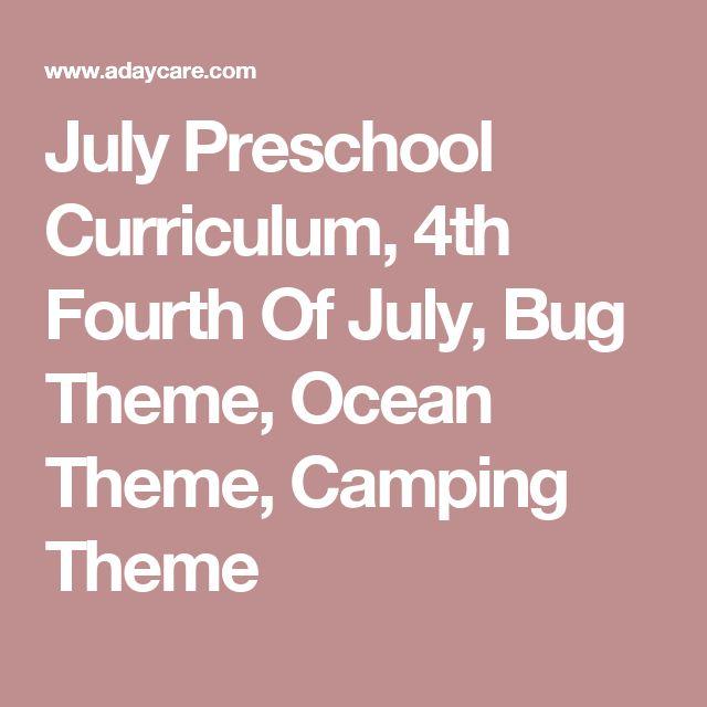 July Preschool Curriculum, 4th Fourth Of July, Bug Theme, Ocean Theme, Camping Theme