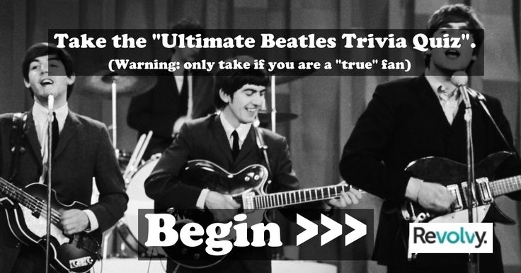 """Take the """"The Ultimate Beatles Trivia Quiz"""" on http://Revolvy.com/main/index.php?pagetype=quiz&id=171. Can you answer these difficult Beatles' trivia questions?"""