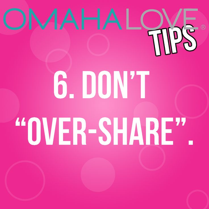 While being vulnerable and open are key parts in developing a romantic connection there is such a thing as too much information- especially on a first date! Unless there's clear indication that your date is interested in letting the conversation go deeper, it's best to remember a little mystery is a good thing!  Ready to start your Omaha Love Story? Contact us today at www.OmahaLove.com!