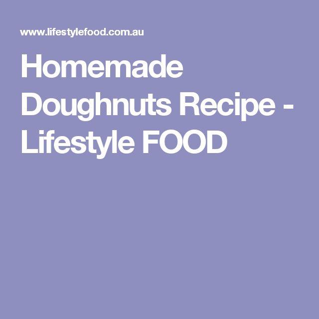 Homemade Doughnuts Recipe - Lifestyle FOOD