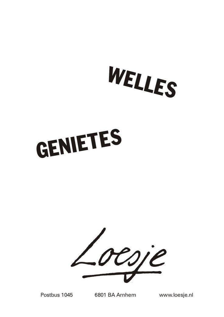 Welles genietes #Loesje