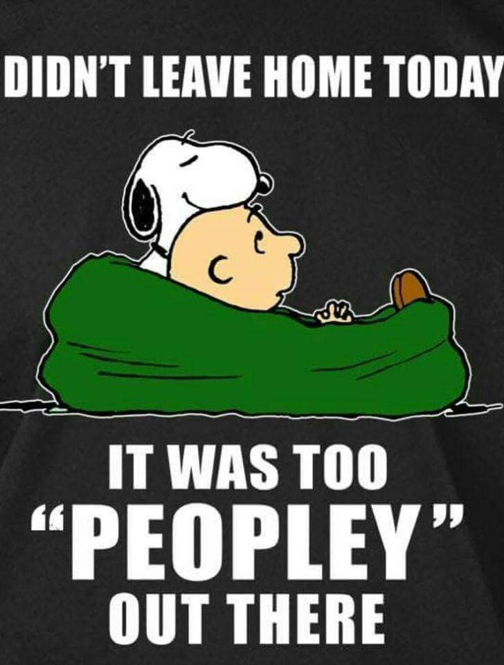 Snoopy Too Peopley Out There Snoopy Quotes Funny Quotes