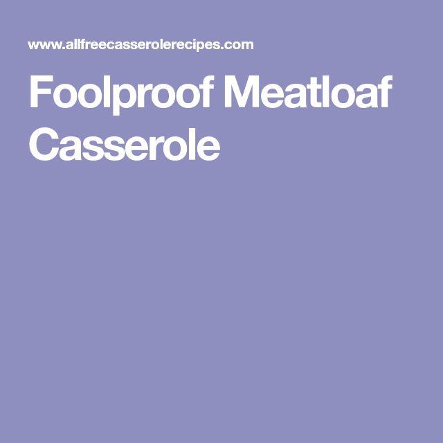 Foolproof Meatloaf Casserole
