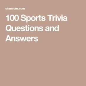100 Sports Trivia Questions and Answers