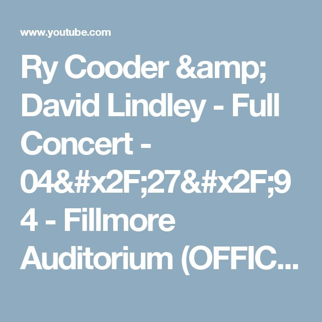 Ry Cooder & David Lindley - Full Concert - 04/27/94 - Fillmore Auditorium (OFFICIAL) - YouTube