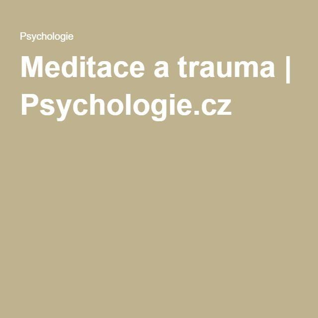 Meditace a trauma   Psychologie.cz