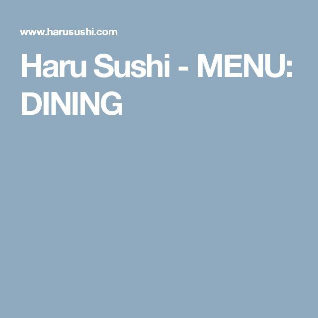 Haru Sushi - MENU: DINING