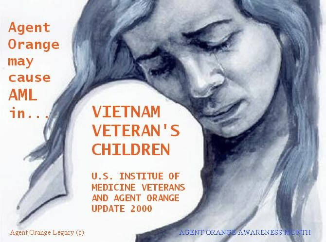 AGENT ORANGE MAY CAUSE AML IN VIETNAM VETERANS' CHILDREN. AUGUST IS AGENT ORANGE AWARENESS MONTH PLEASE SHARE!!