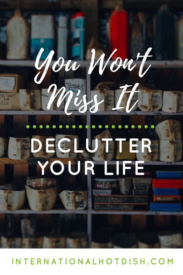 You probably know you need to get rid of a bunch stuff. We're here to tell you what you may already know: you won't miss what you get rid of.  Minimalism, decluttering, simple living. Call it what you will. The point is you will feel better and not miss the stuff you get rid of. http://internationalhotdish.com/2017/07/24/you-wont-miss-it/