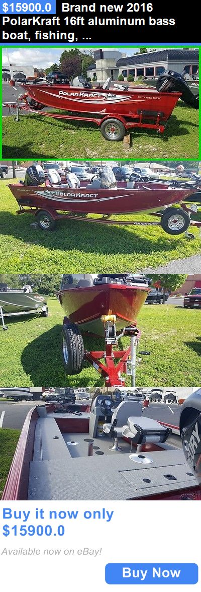 boats: Brand New 2016 Polarkraft 16Ft Aluminum Bass Boat, Fishing, Crappie, Walleye BUY IT NOW ONLY: $15900.0