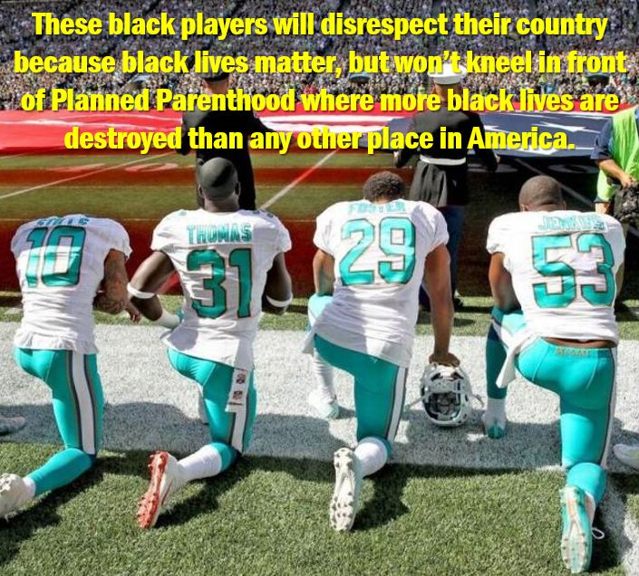 The football players so eager to draw attention to the fact that black lives matter as related to 'police brutality' remain utterly silent on the greatest threat to black lives in America: Planned Parenthood. This elitist corporation and its one-percenter white CEO, Cecile Richards, holds firm to the idea that some lives matter less than others by continuing to build their human slaughterhouses in or near minority communities. Planned Parenthood preys on black children while raking in…