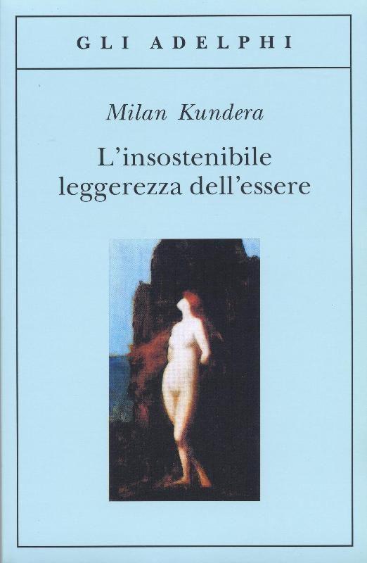 """Milan Kundera_L'insostenibile leggerezza dell'essere. """"Il suo romanzo ci dimostra come nella vita tutto quello che scegliamo e apprezziamo come leggero non tarda a rivelare il proprio peso insostenibile. Forse solo la vivacità e la mobilità dell'intelligenza sfuggono a questa condanna: le qualità con cui è scritto il romanzo, che appartengono a un altro universo da quello del vivere."""" Italo Calvino"""