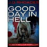 Good Day In Hell (Jack Keller) (Kindle Edition)By J.D. Rhoades