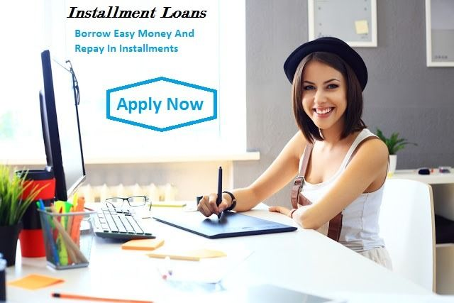 Payday Installment Loans Borrow Easy Money And Repay In Installments Loans For Bad Credit Payday Loans Payday Loans Online