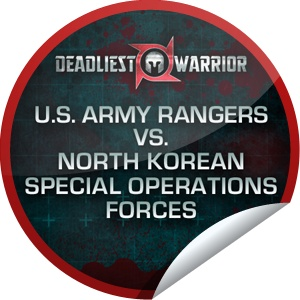 Deadliest Warrior: U.S. Army Rangers vs. North Korean Special Operations Forces