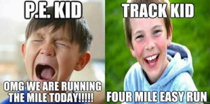 YESSSSS!!! Except it's cross country, not track. Two very different things here guys<< I agree but track kids can also say this, the distance runners.