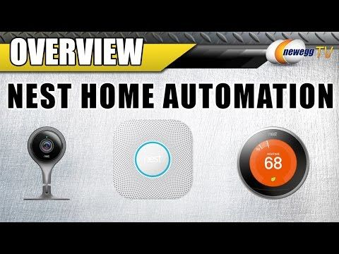 Nest Home Automation Overview ft. Nest Security Camera, Thermostat, and Smoke Alarm - Newegg TV - YouTube
