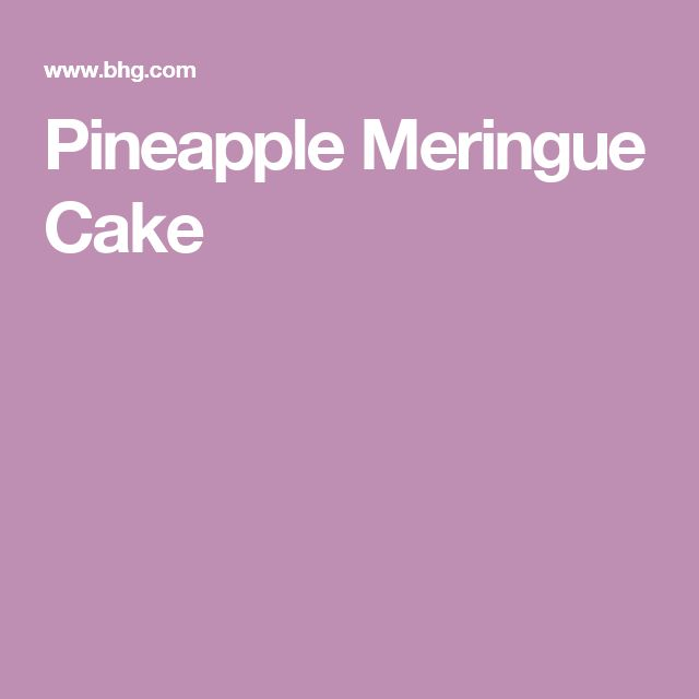 Pineapple Meringue Cake