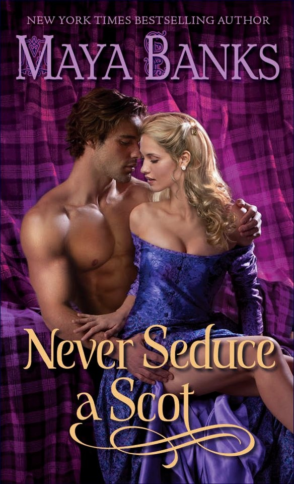 Never Seduce a Scot, Maya Banks