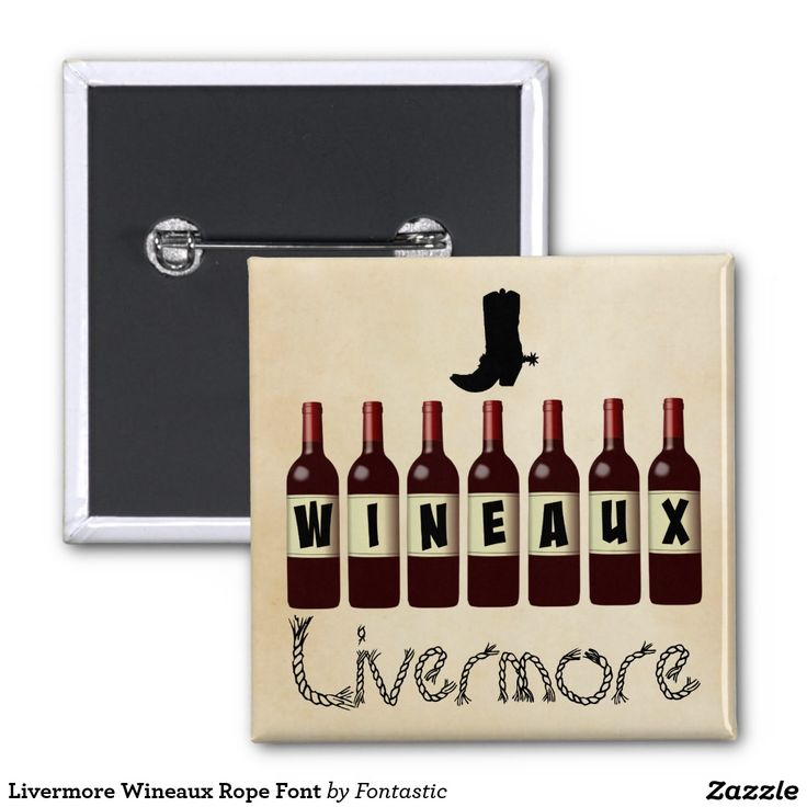 Livermore Wineaux Wine Bottles Rope Font 2-inch Square Button